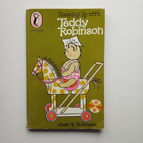 Keeping up with Teddy Robinson by Joan G Robinson