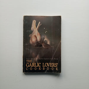 The Garlic Lover's Cookbook by Various