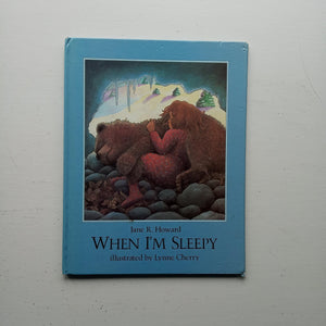 When I'm Sleepy by Jane R. Howard
