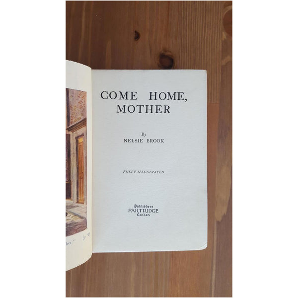 Come Home Mother by Nelsie Brook