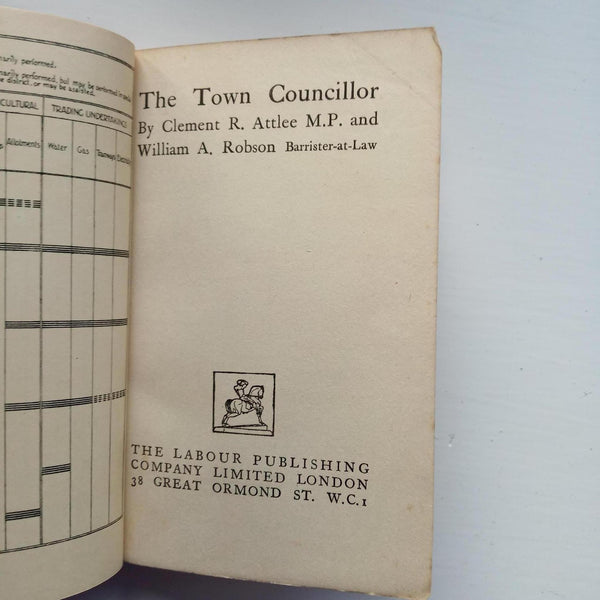 The Town Councillor by C. R. Attlee and William A. Robson