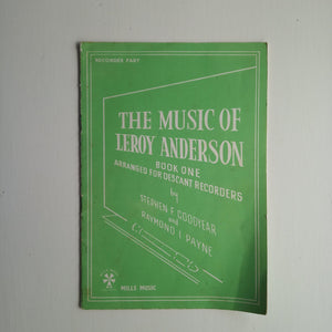 The Music of Leroy Anderson Book One: Arranged for Descant Recorders by Stephen F. Goodyear and Raymond I. Payne