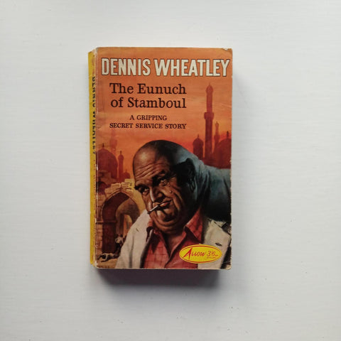 The Eunuch of Stamboul by Dennis Wheatley