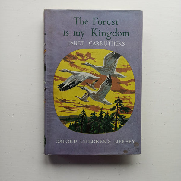The Forest is my Kingdom by Janet Carruthers