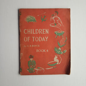Children of Today Book Four by E. R. Boyce