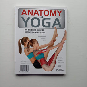 Anatomy of Yoga by Dr Abby Ellsworth
