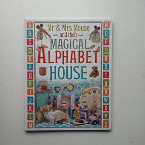 Mr and Mrs Mouse and the Magical Alphabet House by Kate Toms