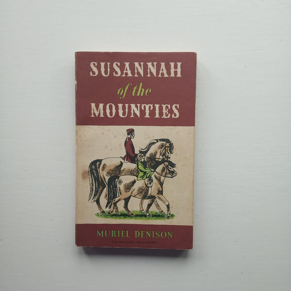 Susannah of the Mounties by Muriel Denison