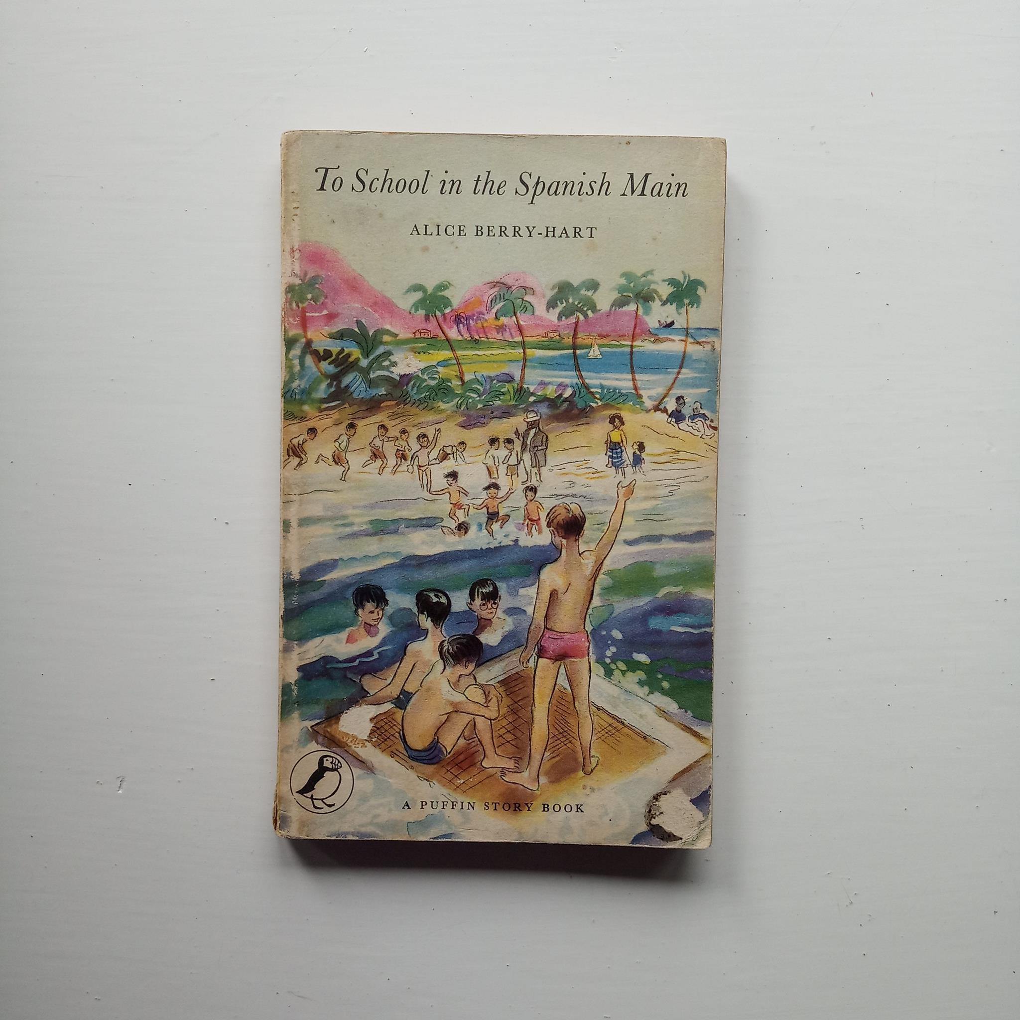 To School in the Spanish Main by Alice Berry-Hart