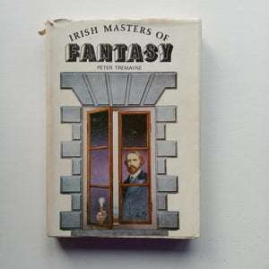 Irish Masters of Fantasy by Peter Tremanye (ed)