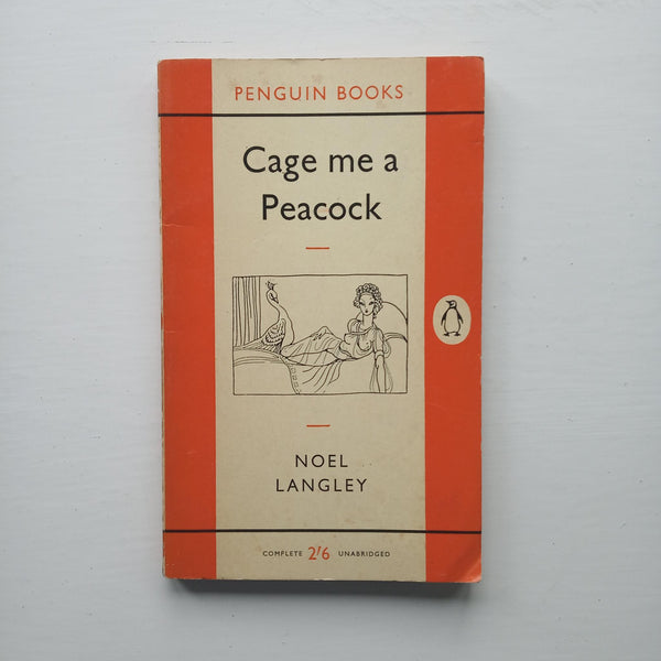 Cage Me a Peacock by Noel Langley
