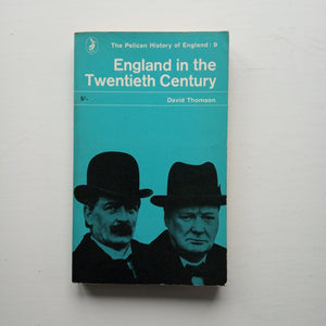 England in the Twentieth Century by David Thomson