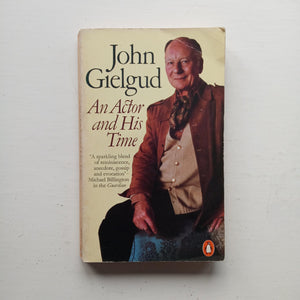 An Actor and His Time by John Gielgud