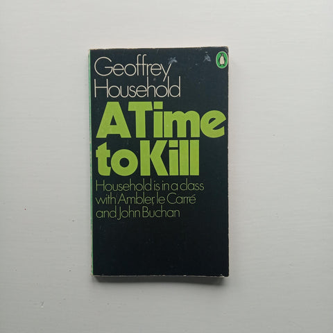 A Time to Kill by Geoffrey Household