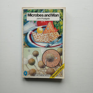Microbes and Man by John Postgate