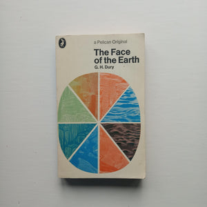 The Face of the Earth by G.H. Dury