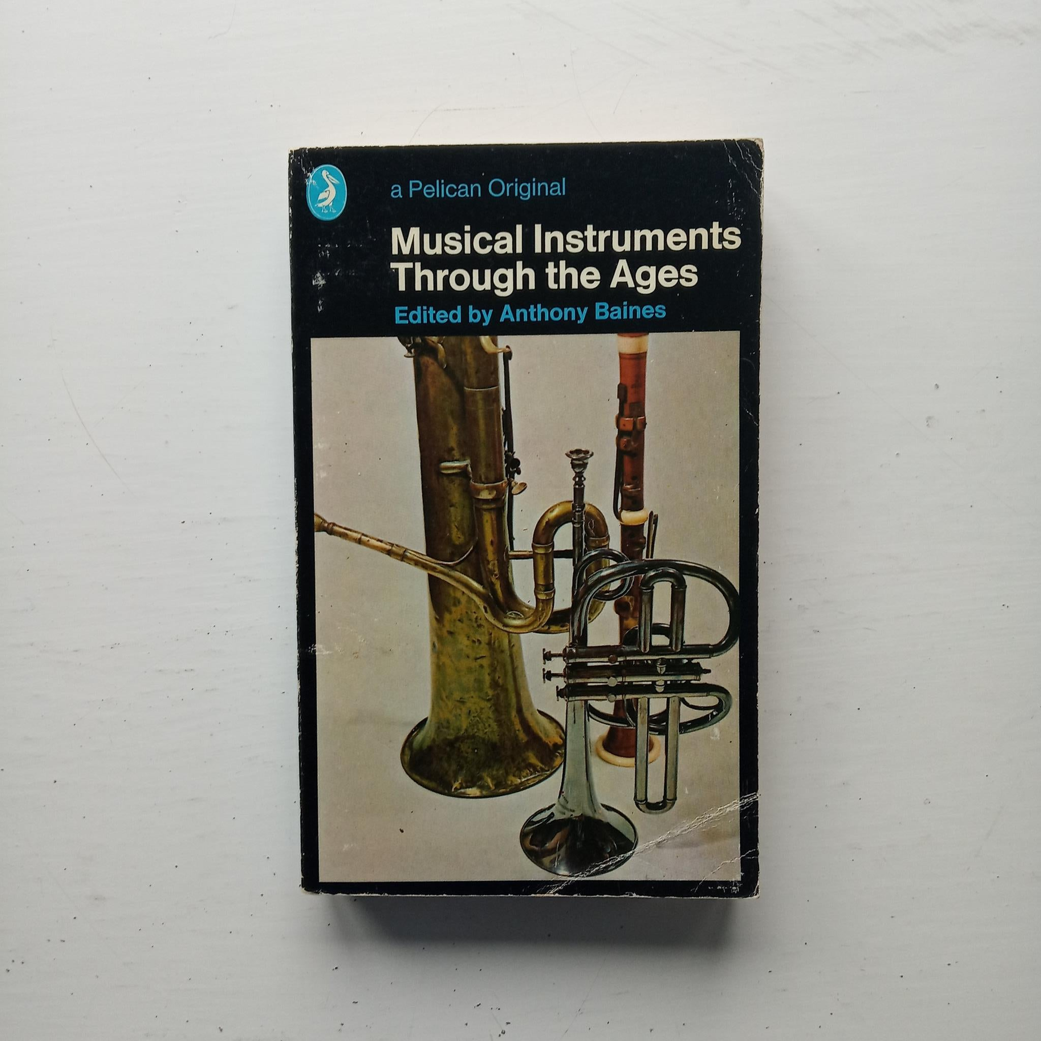 Musical Instruments Through the Ages by Anthony Baines (ed)