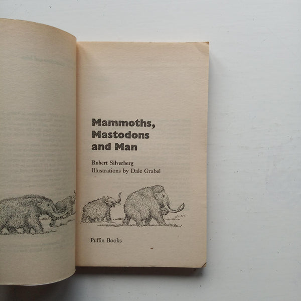 Mammoths, Mastodons and Man by Robert Silverberg