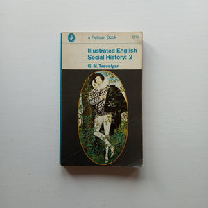 Illustrated English Social History: 2 by G.M. Trevelyan