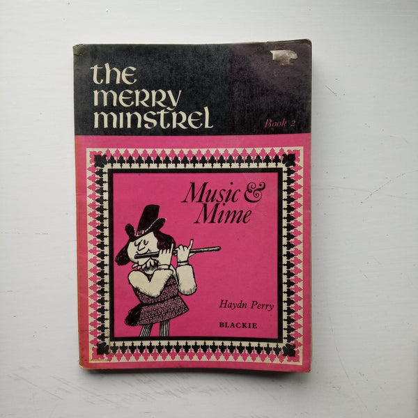The Merry Minstrel Book II: Mime & Music by Haydn Perry (ed)