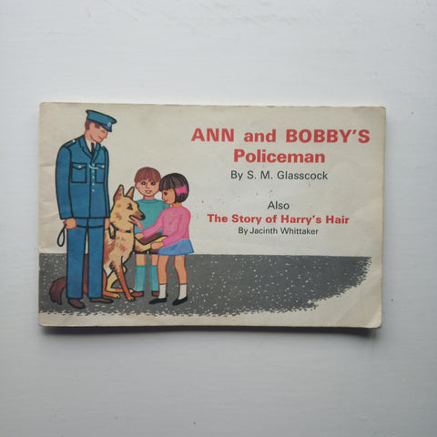Ann and Bobby's Policeman/The Story of Harry's Hair by S.M Glasscock/Jacinth Whittaker
