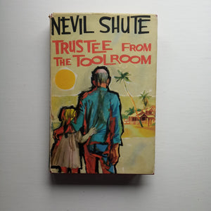 Trustee from the Tool Room by Nevil Shute