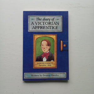 The Diary of a Victorian Apprentice by Dennis Hamley