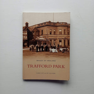 Trafford Park by Karen Cliff and Pat Southern