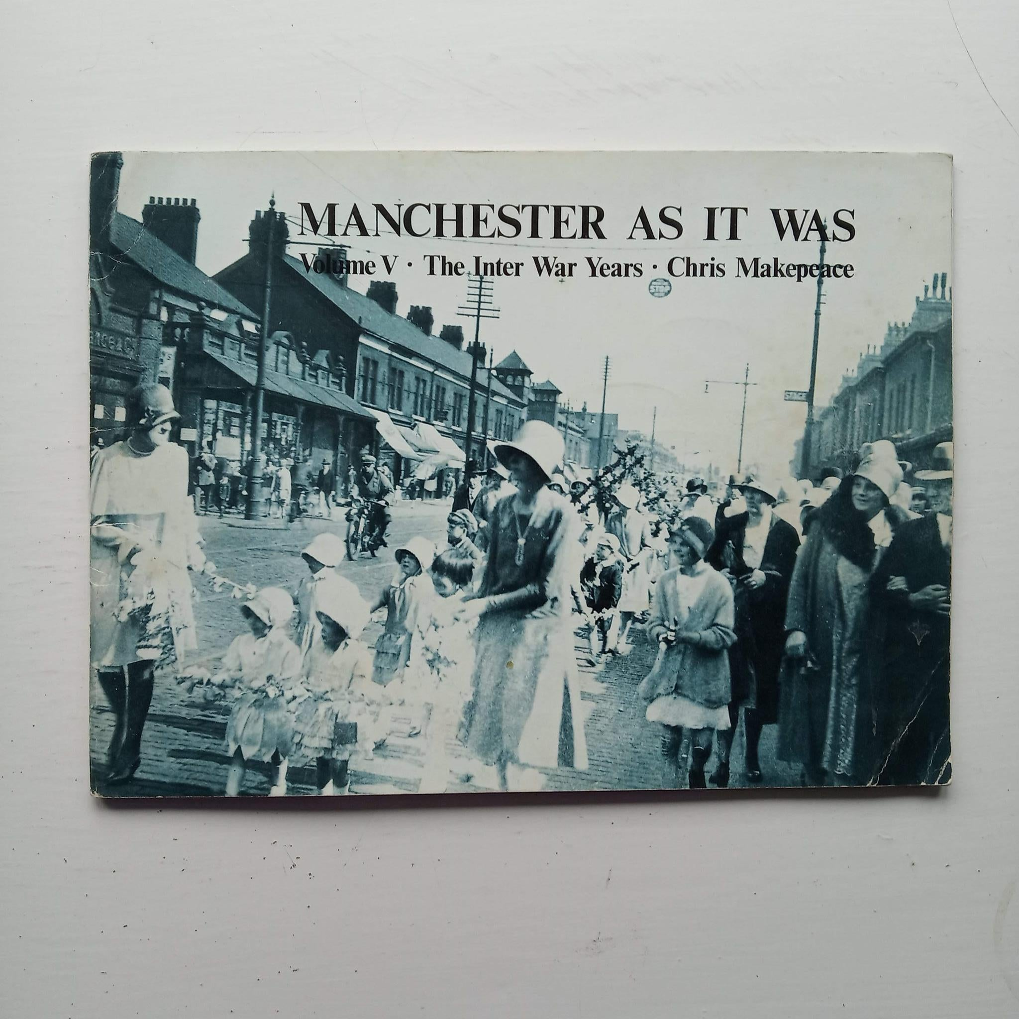 Manchester as it was Vol 5 by Chris Makepeace