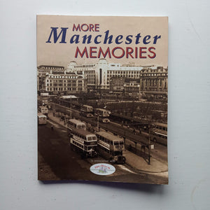 More Manchester Memories by Uncredited