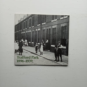 Trafford Park 1896-1939 by David Russell and George Walker