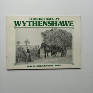 Looking Back at Wythenshawe by Jean Greatorex and Sheila Clarke