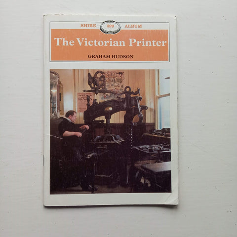 The Victorian Printer by Graham Hudson
