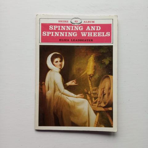 Spinning and Spinning Wheels by Eliza Leadbeater