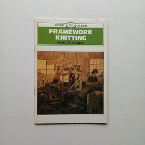 Framework Knitting by Marilyn Palmer