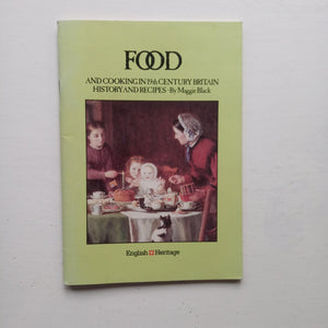 Food and Cooking in 19th Century Britain by Maggie Black