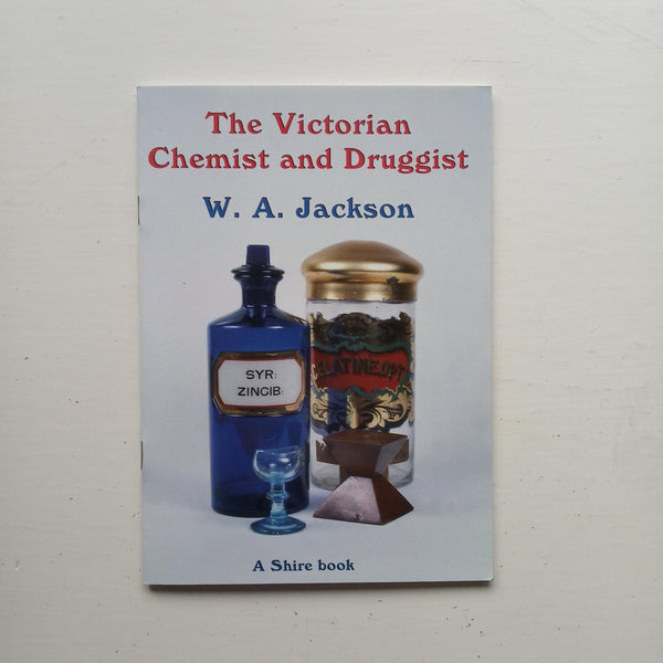 The Victorian Chemist and Druggist by W. A. Jackson