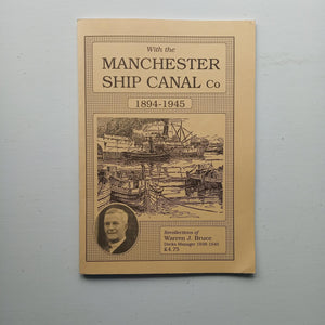 With the Manchester Ship Canal Co 1894-1945 by Warren J. Bruce