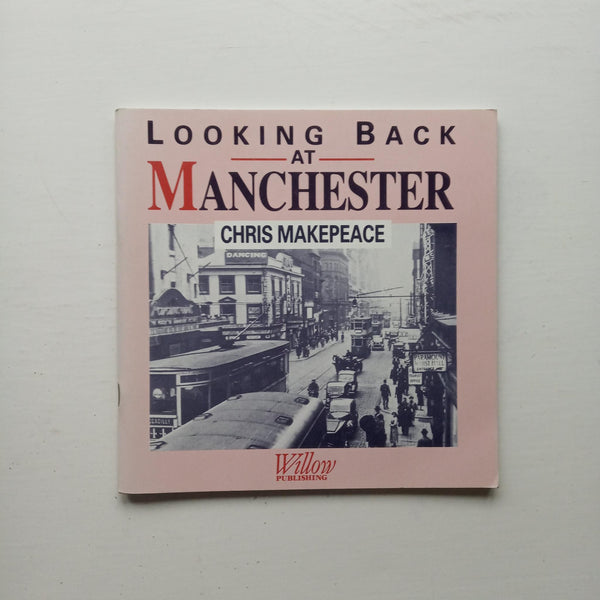 Looking Back at Manchester by Chris Makepeace