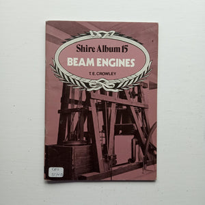 Beam Engines by T.E. Crowley