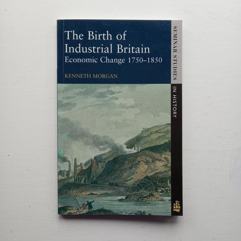 The Birth of Industrial Britain by Kenneth Morgan