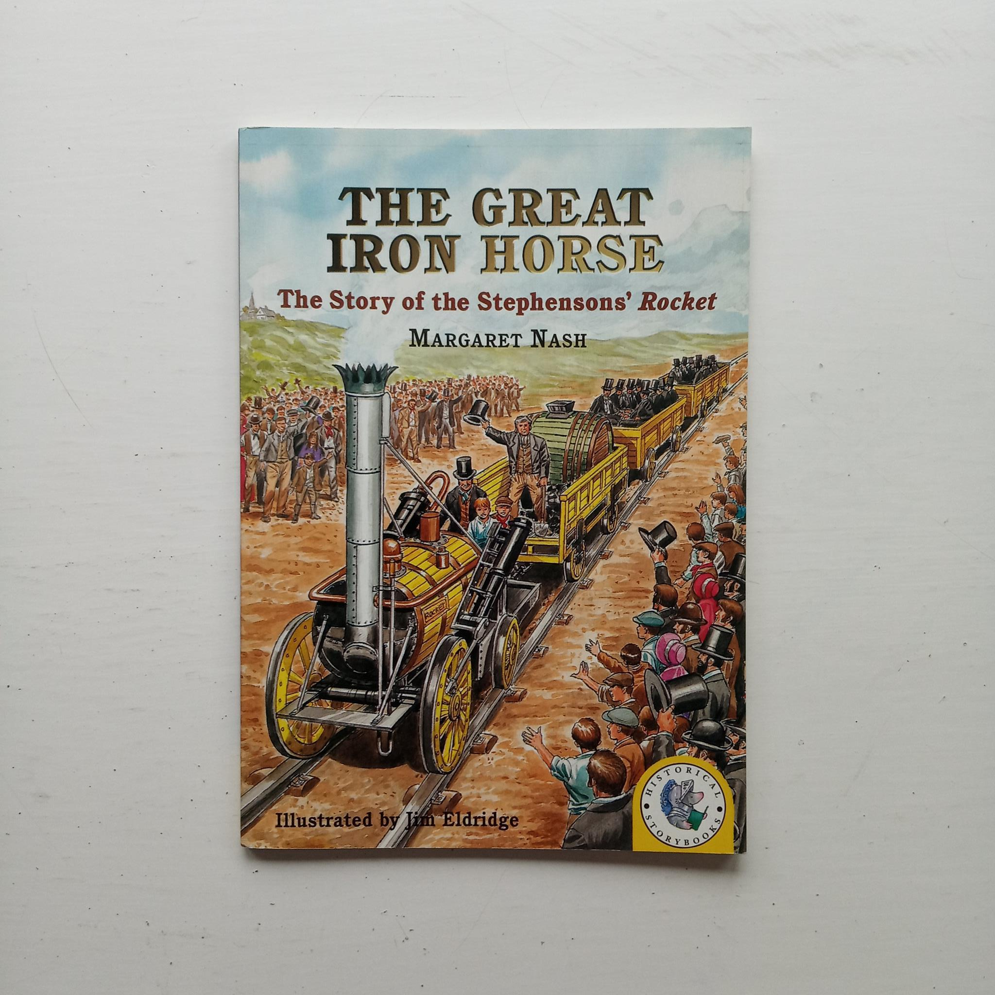The Great Iron Horse by Margaret Nash