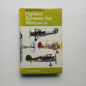 Fighters Between the Wars 1919-39 by Kenneth Munson