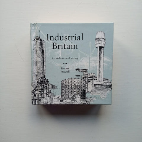 Industrial Britain: An Architectural History by Hubert Pragnell