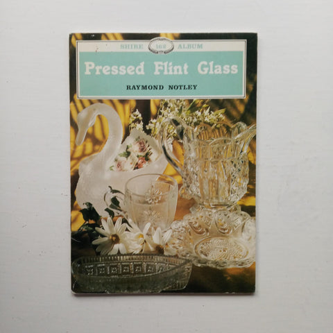 Pressed Flint Glass by Raymond Notley
