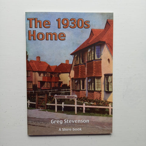 The 1930s Home by Greg Stevenson