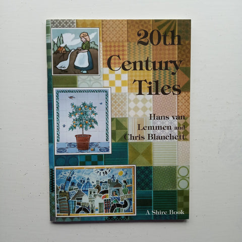 20th Century Tiles by Hans van Lemmen and Chris Blanchett