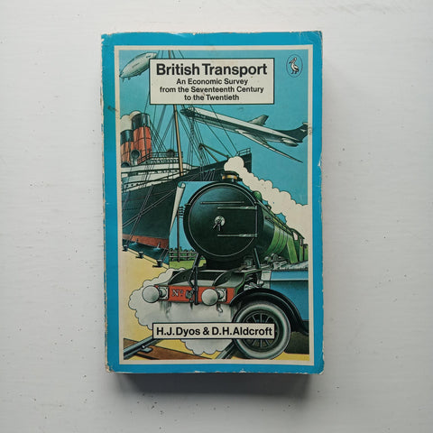 British Transport by H.J. Dyos and D. H. Aldcroft