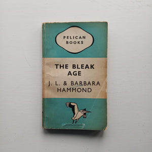 The Bleak Age by J.L & Barbara Hammond