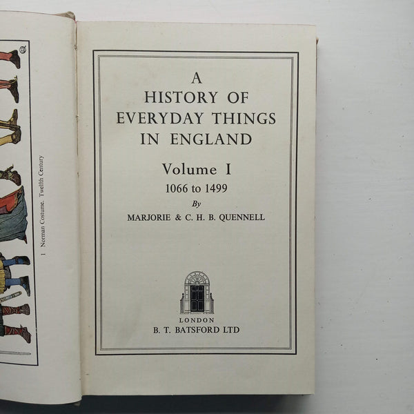 A History of Everyday Things in England Vol 1 by Marjorie & C.H.B. Quennell
